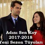 Adını Sen Koy 181. Bölüm Özeti – 2017-2018 Yeni Sezon Tüyoları